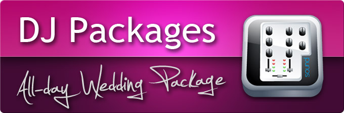 DJ Packages - All-day Wedding Package